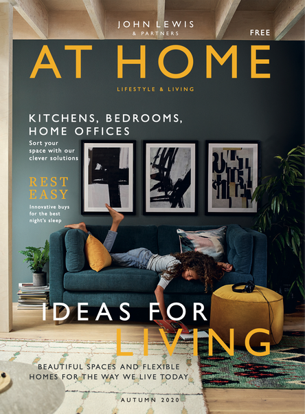 Above: Recognising the importance of its Home departments, John Lewis has launched a new magazine this Autumn. John Lewis & Partners At Home is 'a new, beautifully designed and inspirational interiors magazine dedicated to the way we live today.'